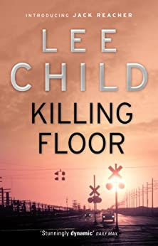 Killing Floor (Jack Reacher, Book 1) by [Child, Lee]