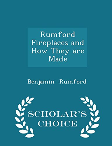 Rumford Fireplaces and How They are Made - Scholar's Choice Edition