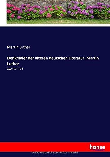 Download Denkmäler der älteren deutschen Literatur: Martin Luther: Zweiter Teil (German Edition) PDF