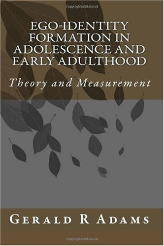 Ego-Identity Formation in Adolescence and Early Adulthood: Theory and Measurement