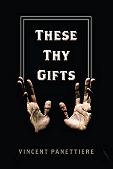 These Thy Gifts by [Panettiere, Vincent]