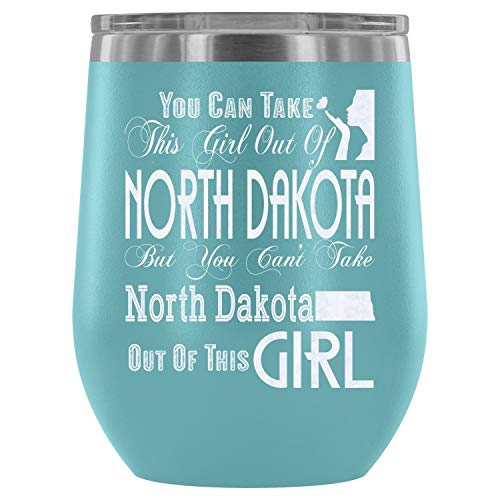 Mom Mug-Stainless Steel Tumbler Cup with Lids for Wine, You Can Take This Girl Out Of North Dakota Wine Tumbler, North Dakota Mom Vacuum Insulated Wine Tumbler (Wine Tumbler 12Oz - Light Blue)