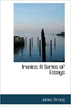 Book Irenics: A Series of Essays