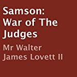 Samson: War of the Judges | Walter James Lovett II