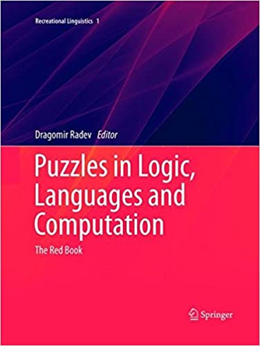 Puzzles in Logic, Languages and Computation (Recreational Linguistics)