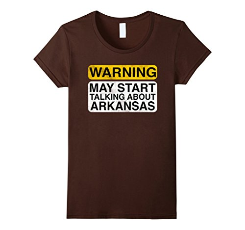 Womens Warning May Start Talking About Arkansas   Travel T Shirt Medium Brown