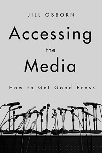 Pdf Politics Accessing the Media: How to Get Good Press