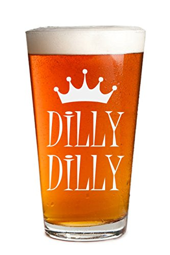 Dilly Dilly - Engraved Beer Glass - 16oz Clear Pint Glass - Great for a Bud - Light Humor - Funny Gifts for Men and Women by Sandblast Creations by Sandblast Creations