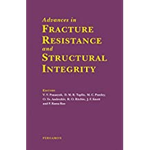 Advances in Fracture Resistance and Structural Integrity: Selected Papers from the 8th International Conference on Fracture (ICF8), Kyiv, Ukraine, 8-14 ... and Fracture of Materials and Structures)