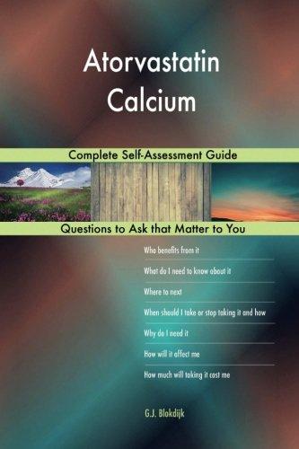 Atorvastatin Calcium  Complete Self Assessment Guide