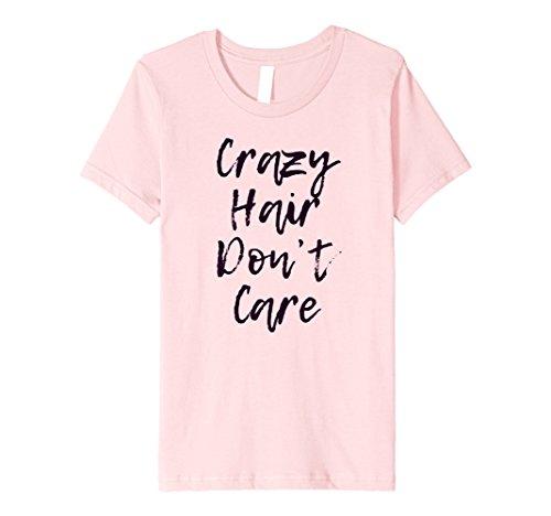 Kids Crazy Hair Don't Care T-Shirt | Cute - girls women kids 10 Pink -