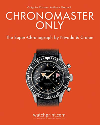 - Chronomaster Only: The Super-Chronograph by Nivada and Croton