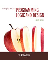 Starting Out with Programming Logic and Design, 4th Edition Front Cover