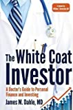 img - for The White Coat Investor : A Doctor's Guide to Personal Finance and Investing(Paperback) - 2014 Edition book / textbook / text book