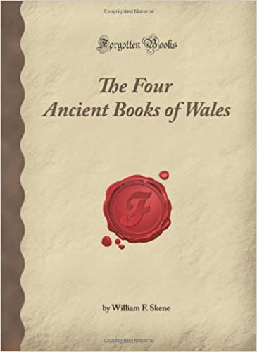 The Four Ancient Books of Wales (Forgotten Books)
