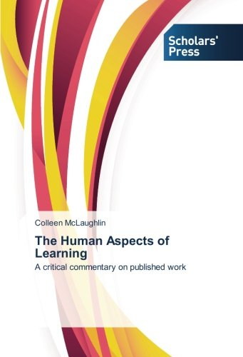 The Human Aspects of Learning: A critical commentary on published work