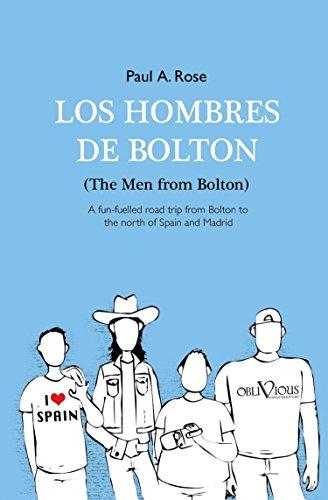 LOS HOMBRES DE BOLTON: (The Men from Bolton)