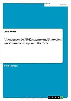 Überzeugende PR-Konzepte und Strategien im Zusammenhang mit Rhetorik