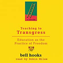 Teaching to Transgress: Education as the Practice of Freedom Audiobook by Bell Hooks Narrated by Robin Miles