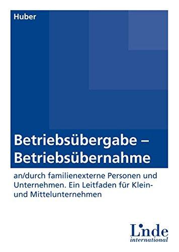 Betriebsübergabe Betriebsübernahme  An Durch Familienexterne Personen Und Unternehmen. Ein Leitfaden Für Klein  Und Mittelunternehmen
