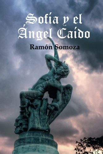 Sofía y el Ángel Caído: Amazon.es: Somoza, Ramon: Libros