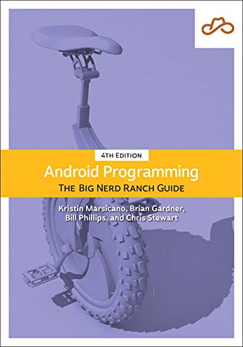 Android Programming: The Big Nerd Ranch Guide (4th Edition) (Big Nerd Ranch Guides)