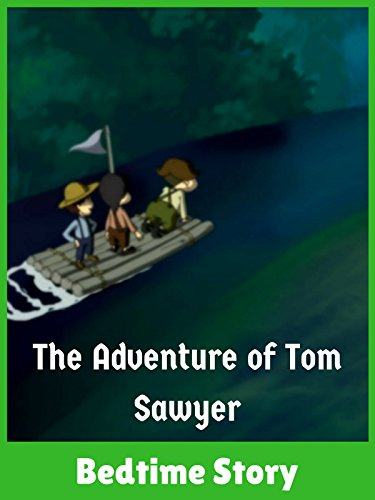 - The Adventure of Tom Sawyer - Bedtime Story