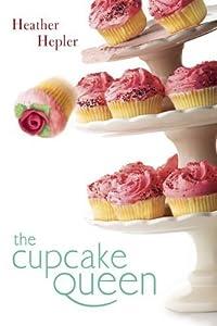 The Cupcake Queen by Heather Hepler (2009-09-17)