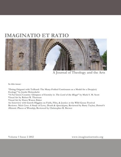 Imaginatio et Ratio: A Journal of Theology and the Arts, Volume 1, Issue 2 2012: PDF Text fb2 book