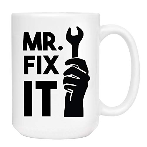 Mr. Fix It, Father's Day 2019 Coffee Mug - Cute Sarcastic Funny Cup for Men - Unique Fun Gifts for Dad, Brother, Best Friend, Him under $20 - Handmade Printed in the USA Mugs with Quotes 15oz
