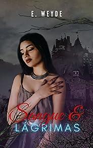 Sangue & Lágrimas : (Série S&E livro 3) (Sangue &