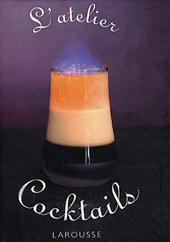 Read Online L'Atelier Cocktails [With 6 Drink Stirrers] (French Edition) ebook
