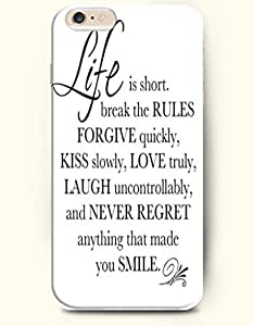 iPhone Case,OOFIT iPhone 6 (4.7) Hard Case **NEW** Case with the Design of life is short. Break the rules forgive quickly, kiss slowly,love truly,laugh uncontrollably and never regret anything that made you smile - Case for Apple iPhone iPhone 6 (4.7) (2014) Verizon, AT&T Sprint, T-mobile