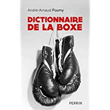 Dictionnaire de la boxe (French Edition)