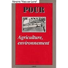 Agriculture, environnement, n° 141 de Pour, La revue du groupe de recherche pour l'éducation et la prospective