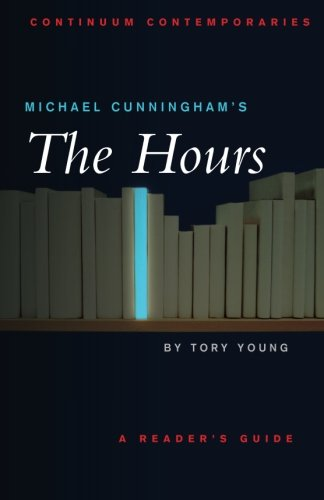 Michael Cunningham's The Hours: A Reader's Guide (Continuum Contemporaries)