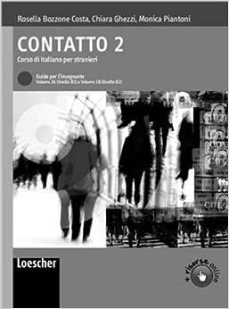 Descarga gratuita Contatto. Corso Di Italiano Per Stranieri. Guida Per L'insegnante, Livello B1-b2 PDF