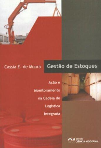 Gestão de Estoques. Ação e Monitoramento na Cadeia de Logística Integrada (Em Portuguese do Brasil) pdf epub