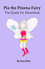 The Quest for Moondust (Pia The Pinena Fairy) (Volume 1)