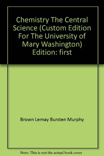 Chemistry The Central Science (Custom Edition For The University of Mary Washington)