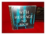 Books : With Heritage So Rich: a Report of a Special Committee on Historic Preservation.