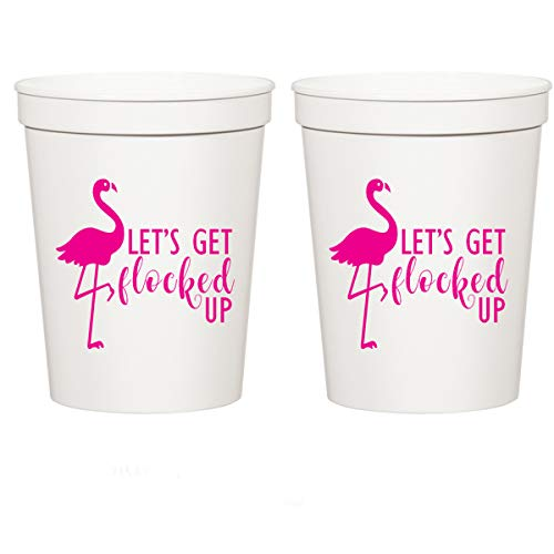 Let's Get Flocked Up, White Stadium Plastic Cups - Birthday Party or Bachelorette Party Cups (10 cups)