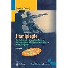Hemiplegie: Ein umfassendes Behandlungskonzept für Patienten nach Schlaganfall und anderen Hirnschädigungen