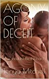 AGONY OF DECEIT: Love shouldn't be this hard.
