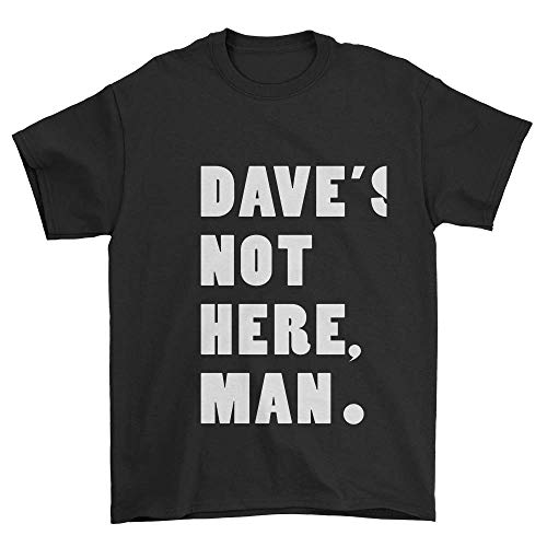 Dave's Not Here, Man T-Shirt Black ()