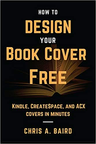 save off f2478 b02ec How to Design Your Book Cover Free: Make your Kindle, CreateSpace ...