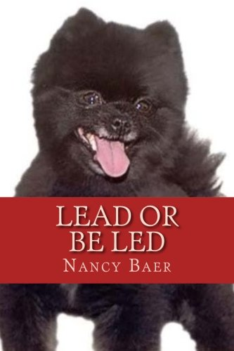 Lead or be Led: Improve your realationship wtih your pet
