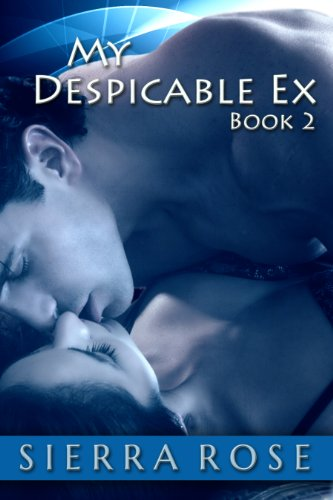 (My Despicable Ex - Part 2 (The Ashly Roberts Saga))