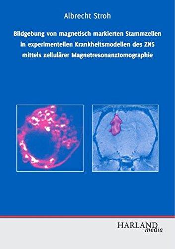 Bildgebung von magnetisch markierten Stammzellen in experimentellen Krankheitsmodellen des zentralen Nervensystems mittels zellulärer Magnetresonanztomographie