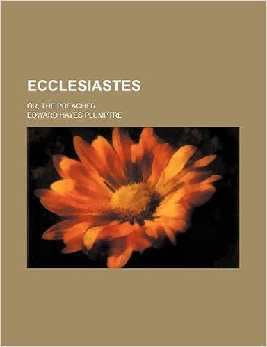 Book Ecclesiastes: Or, the Preacher